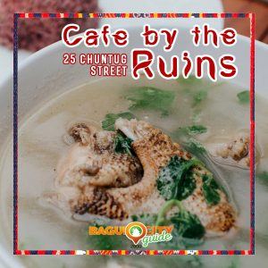cafe by the ruins baguio city guide